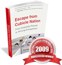 Escape from Cubicle Nation; From Corporate Prisoner to Thriving Entrepreneur